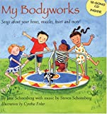 img - for My Bodyworks: Songs About Your Bones, Muscles, Heart And More! book / textbook / text book