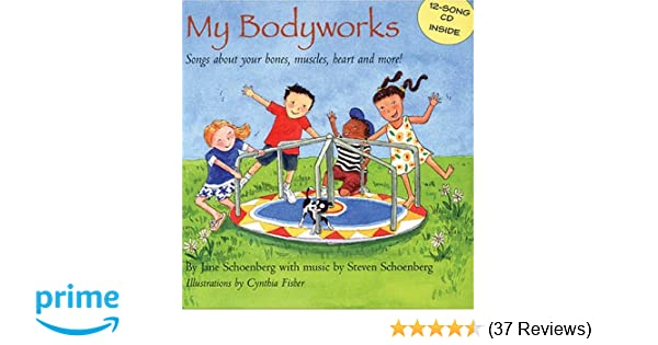 My Bodyworks Songs About Your Bones Muscles Heart And More Jane