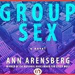 Group Sex: A Novel | Ann Arensberg