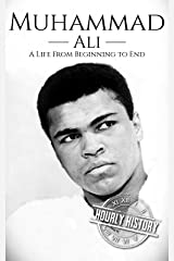 Muhammad Ali: A Life From Beginning to End Kindle Edition