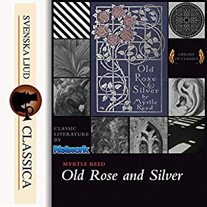 Old Rose and Silver Audiobook