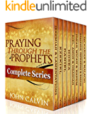 Praying Through the Prophets (The Complete Series)