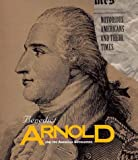 Benedict Arnold and the American Revolution, David C. King, 1567112218
