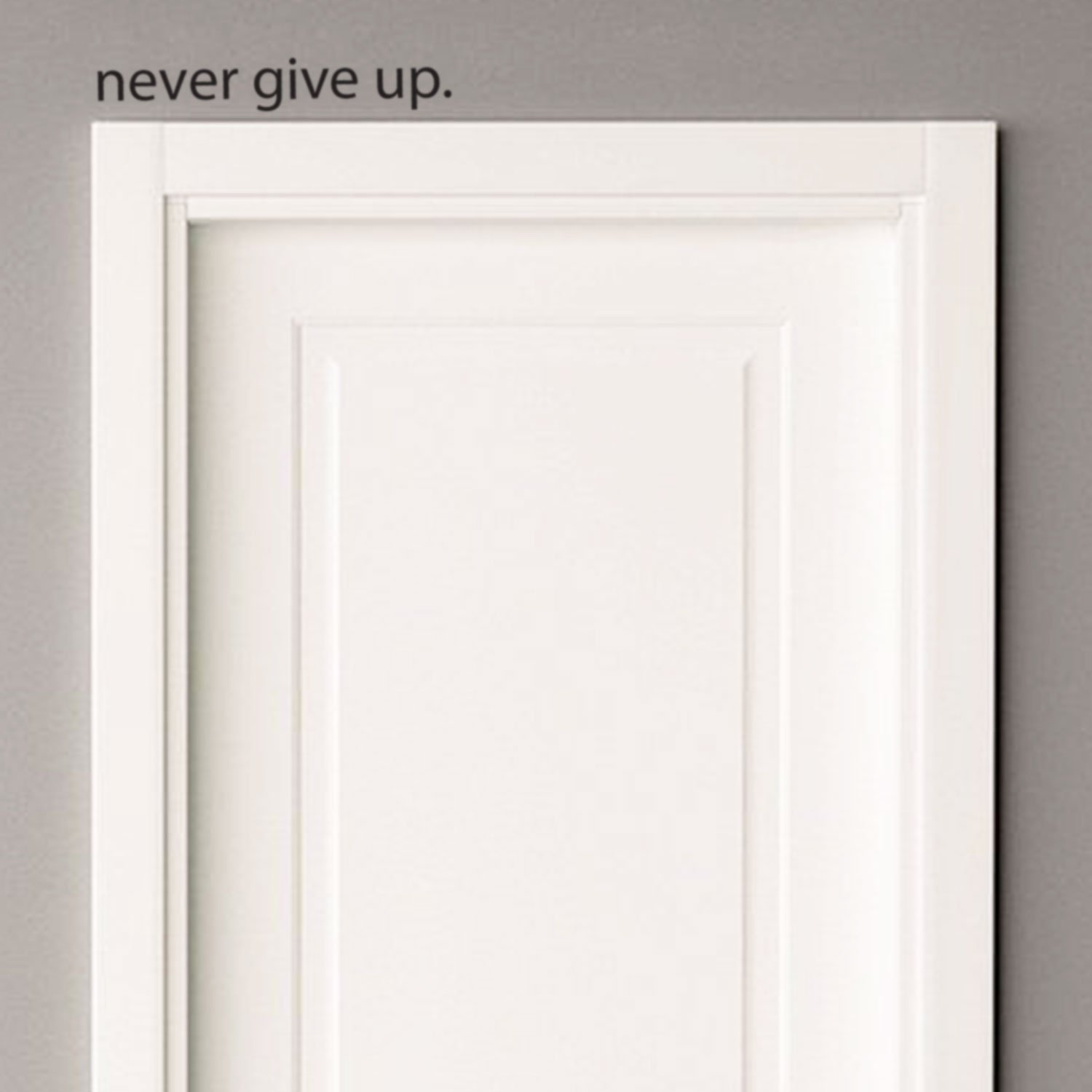 Never Give Up.. Over the Door Vinyl Wall Decal Sticker Art by Imprinted Designs (Image #1)