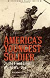 America's Youngest Soldier, Ernest Wrentmore and Steve Chadde, 1497388953