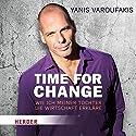Time for Change: Wie ich meiner Tochter die Wirtschaft erkläre Hörbuch von Yanis Varoufakis Gesprochen von: Frank Stöckle