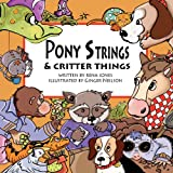 Pony Strings and Critter Things, Rena Jones, 0983801800