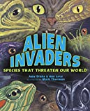 Alien Invaders: Species That Threaten Our World
