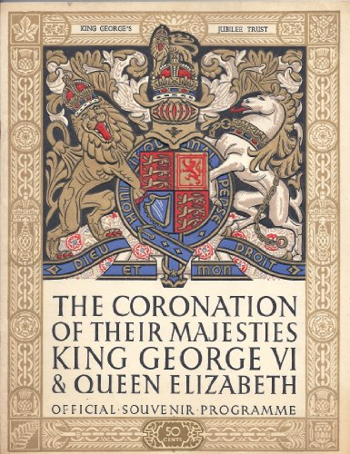 The Coronation of Their Majesties King George VI & Queen Elizabeth: Official Souvenir Programme May 12th ()