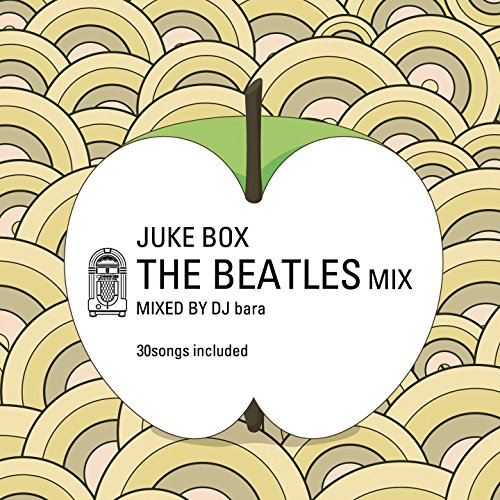 Juke Box: The Beatles Mix - Greatest 30 Hit Songs