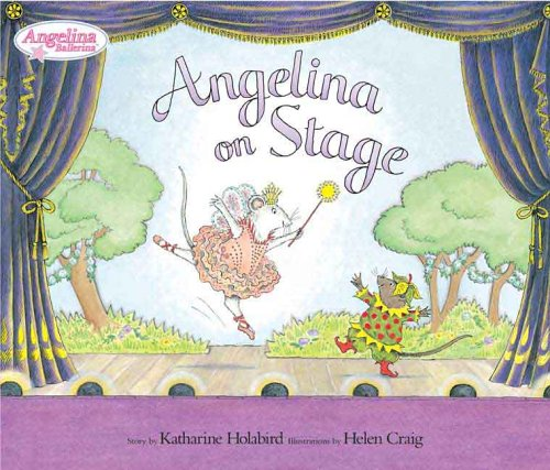 Angelina on Stage (Angelina Ballerina) by Holabird, Katharine/ Craig, Helen