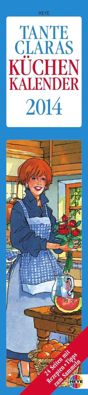 Tante Claras Küchenkalender 2014: 14-Tages-Kalender mit Schulferien, abtrennbaren Rezepten