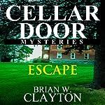 Escape: Cellar Door Mysteries, Book 2 | Brian Clayton