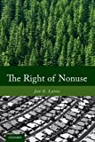 The Right of Nonuse, Jan G. Laitos, 0199990786