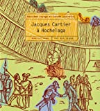 Front cover for the book Jacques Cartier à Hochelaga by Françoise Ligier