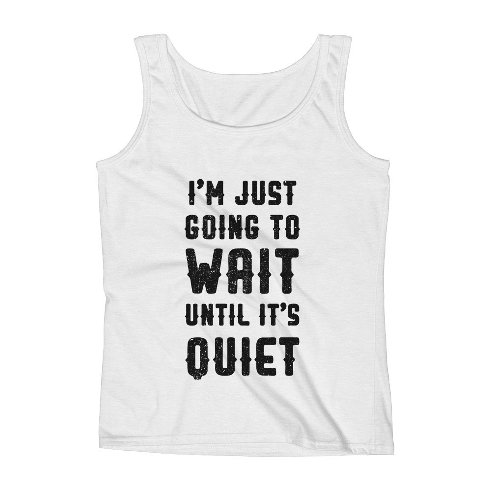 Mad Over Shirts Im Just Going to Wait Until Its Quiet Unisex Premium Tank Top