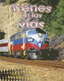 Trenes en las Vias, Kathryn Smithyman and Bobbie Kalman, 0778783170