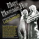 Misty Mountain Hop: A Millennium Tribute to Led Zeppelin