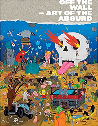 Off the Wall: Art of the Absurd: Viction:ary: 9789887774785: Amazon ...