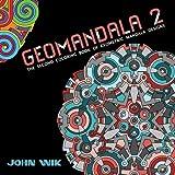GeoMandala 2: The Second Coloring Book of Geometric Mandala Designs