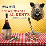 Schweinskopf al dente (Franz Eberhofer 3) | Rita Falk