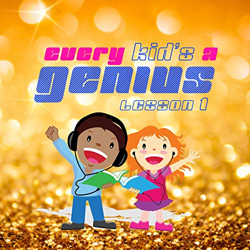 Every Kid's A Genius: Lesson 1