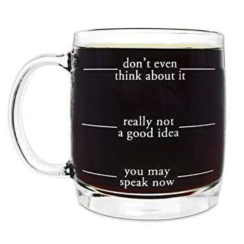 Dont Even Think About It Funny Glass Coffee Mug For Mornings