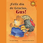 Feliz dia de Gracias, Gus! (Happy Thanksgiving, Gus!) | Jacklyn Williams