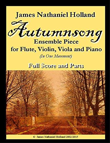 Autumnsong: A Piece for Flute Violin Viola and (Flute Ensemble Pieces)