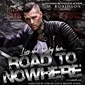Road to Nowhere Audiobook by M. Robinson Narrated by Marnye Young, Conner Goff
