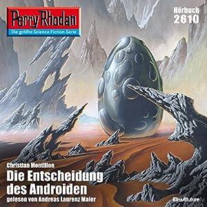 Die Entscheidung des Androiden (Perry Rhodan 2610) Hörbuch