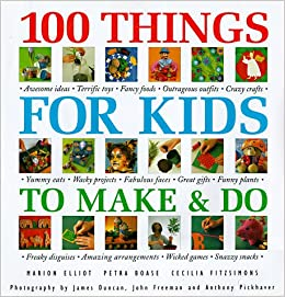 100 Things For Kids To Make Do Marion Elliot 9780765199294