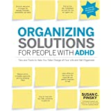 Organizing Solutions for People with ADHD, 2nd Edition-Revised and Updated: Tips and Tools to Help You Take Charge of Your Li