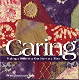 Caring : Making a Difference One Story at a Time, Karen B. Casady, 0615268625