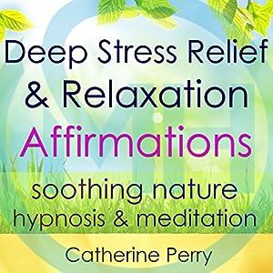 Deep Stress Relief & Relaxation Affirmations Speech
