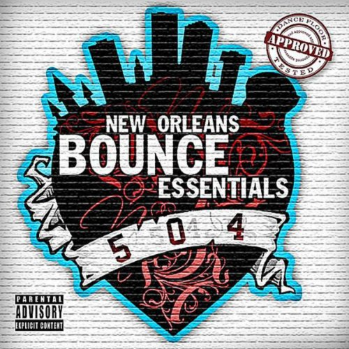 New Orleans Bounce Essentials [Explicit]