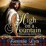High on a Mountain: A MacLachlainn Saga, Book One: Ailean | Tommie Lyn