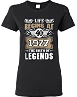 Ladies Life Begins At 40 1977 The Birth Of Legends Myth Funny DT T-Shirt Tee