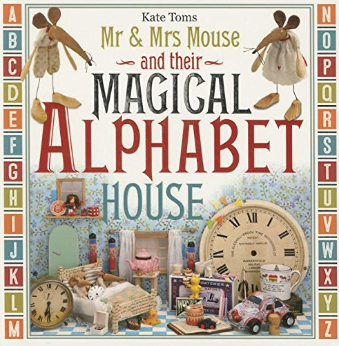 Read Online Mr & Mrs Mouse and Their Magical Alphabet House pdf epub