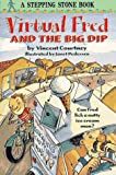 Virtual Fred and the Big Dip, Vincent Courtney, 0679886613