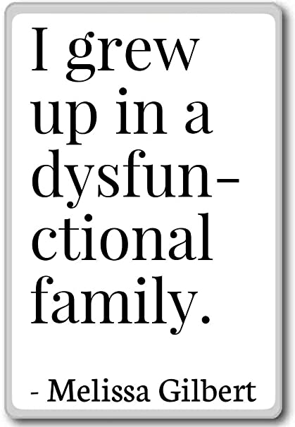 Amazon.com: I grew up in a dysfunctional family. - Melissa ...