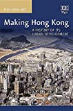 Making Hong Kong: A History of its Urban Development