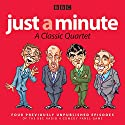 Just a Minute: A Classic Quartet: Four classic episodes of the Radio 4 comedy panel game Radio/TV Program by  BBC Radio Comedy Narrated by  full cast, Kenneth Williams, Nicholas Parsons