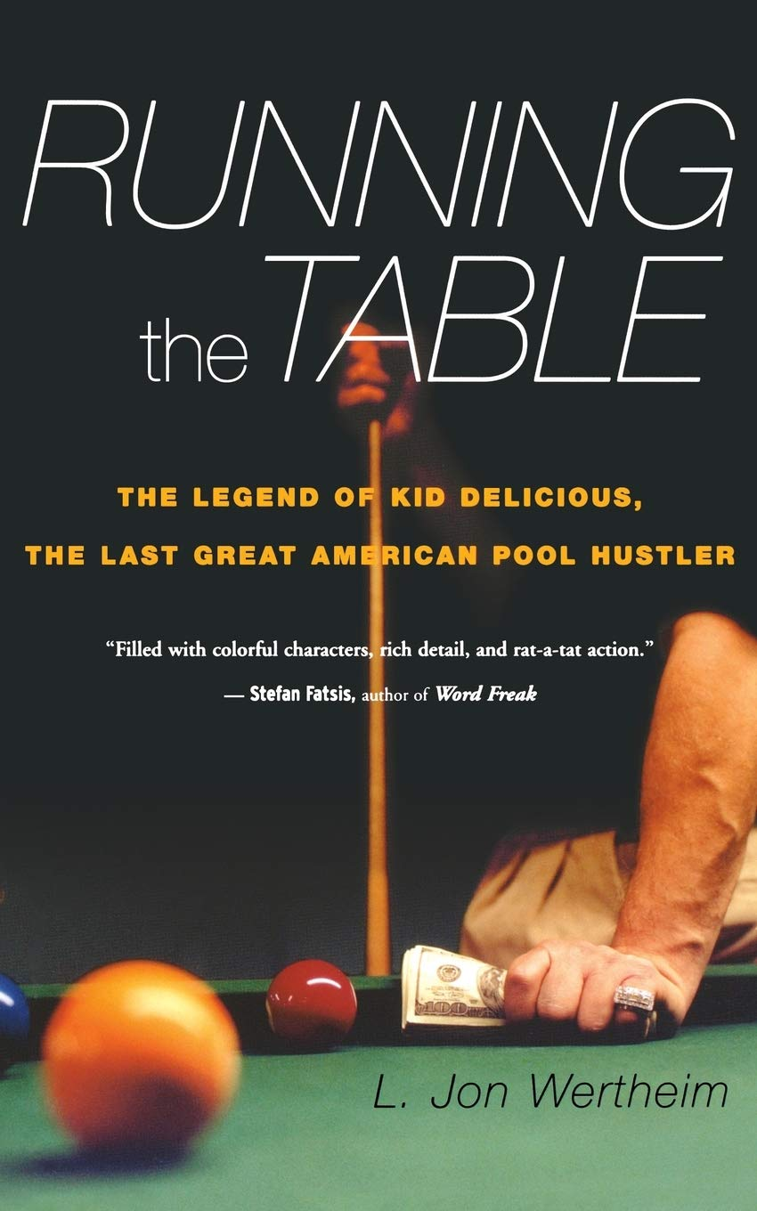 Running the Table: The Legend of Kid Delicious, the Last Great American Pool Hustler: Amazon.es: Wertheim, L. Jon: Libros en idiomas extranjeros