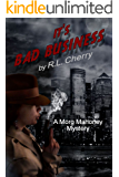 It's Bad Business: A Morg Mahoney Mystery