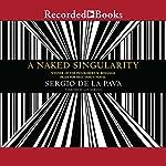 A Naked Singularity | Sergio De La Pava
