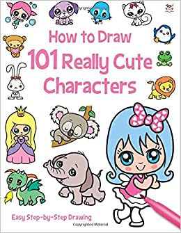 101 Really Cute Characters (How To Draw 101): Amazon.co.uk ...