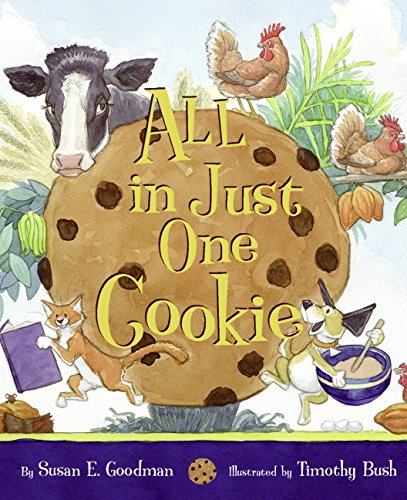 All in Just One Cookie by Susan E. Goodman