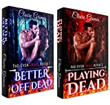TWO BOOK BUNDLE: Better Off Dead, Book 1 & Playing Dead, Book2 : Fae-Ever Dead Series
