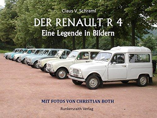 Der Renault R 4 - Eine Legende in Bildern. Der umfassende Info-Bildband mit 400 Seiten und mehr als 500 Abbildungen. Mit umfangreichen Anhang.